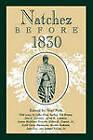 Natchez Before 1830 by Rethink Press (Paperback, 1989)