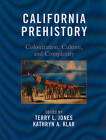 California Prehistory: Colonization, Culture, and Complexity by AltaMira Press,U.S. (Paperback, 2010)
