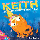 Keith the Cat with the Magic Hat by Sue Hendra (Paperback, 2012)