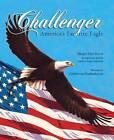 Challenger: America's Favorite Eagle by Margot Theis Raven (Hardback, 2005)