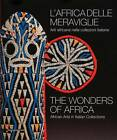 Wonders of Africa: African Art in Italian Collections by Ivan Bargna, et al. (Paperback, 2011)