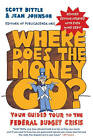 Where Does the Money Go?: Your Guided Tour to the Federal Budget Crisis by Scott Bittle, Jean Johnson (Paperback, 2011)