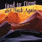 Sand to Stone: And Back Again by Nancy Bo Flood (Paperback, 2009)