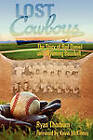 Lost Cowboys: The Story of Bud Daniel and Wyoming Baseball by Ryan John Thorburn (Paperback / softback, 2010)