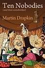Ten Nobodies (and Their Somebodies) by Martin Drapkin (Paperback / softback, 2011)