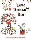 Love Doesn't Die by Patricia Depoyster Nachbar (Paperback / softback, 2013)