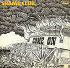 Shame Club - Come On [Small Stone] (2008)