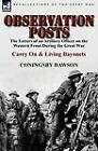 Observation Posts: The Letters of an Artillery Officer on the Western Front During the Great War-Carry on and Living Bayonets by Coningsby William Dawson (Paperback / softback, 2011)