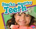 Snacks for Healthy Teeth by Mari C. Schuh (Paperback, 2008)