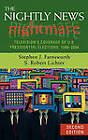 The Nightly News Nightmare: Television's Coverage of U.S. Presidential Elections, 1988-2004 by S. Robert Lichter, Stephen J. Farnsworth (Hardback, 2006)