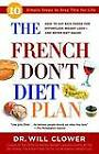 The French Don't Diet Plan: 10 Simple Steps to Stay Thin for Life by Dr William Clower (Paperback, 2006)