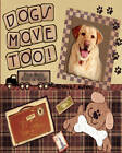 Dog's Move Too!: From Max's Point of View by Maximus  Max, Anthony M.T. Majewski (Paperback, 2009)