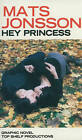 Hey Princess by Mats Jonsson (Paperback, 2010)