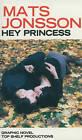 Hey Princess by Mats Jonsson (Paperback, 2010)