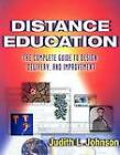 Distance Education: The Complete Guide to Design, Delivery and Improvement by George Connick, Judith L. Johnson (Paperback, 2003)