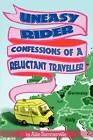 Uneasy Rider: Confessions of a Reluctant Traveller by Allie Sommerville (Paperback, 2009)