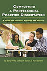 Completing a Professional Practice Dissertation: A Guide for Doctoral Students and Faculty by Ron Valenti, Deborah Inman, Jerry W. Willis (Paperback, 2010)