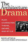 The Architecture of Drama: Plot, Character, Theme, Genre and Style by Joe Stockdale, David Letwin, Robin Stockdale (Paperback, 2008)