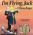 I'm Flying, Jack / Mean Roger by Bill Amend (Paperback, 1999)
