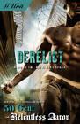 Derelict by Relentless Aaron, 50 Cent (Paperback, 2007)