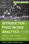 Introduction to Fixed Income Analytics: Relative Value Analysis, Risk Measures and Valuation by Frank J. Fabozzi, Steven V. Mann (Hardback, 2010)