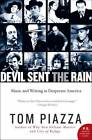 Devil Sent the Rain: Music and Writing in Desperate America by Tom Piazza (Paperback / softback, 2011)