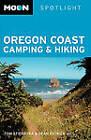 Moon Spotlight Oregon Coast Camping and Hiking by Sean Patrick Hill, Tom Stienstra, Craig Schuhmann (Paperback, 2010)