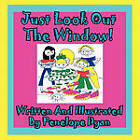 Just Look Out the Window! by Penelope Dyan (Paperback / softback, 2010)