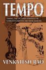 Tempo: Timing, Tactics and Strategy in Narrative-Driven Decision-Making by Venkatesh Guru Rao (Paperback / softback, 2011)
