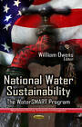 National Water Sustainability: The WaterSMART Program by Nova Science Publishers Inc (Paperback, 2013)