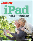 AARP iPad: Tech to Connect by Barbara Boyd (Paperback, 2012)