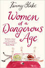 Women of a Dangerous Age by Fanny Blake (Paperback, 2012)