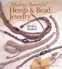 Making Hemp and Bead Jewelry by Mickey Baskett (Paperback, 2000)
