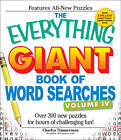 The Everything Giant Book of Word Searches: Over 300 New Puzzles for Endless Gaming Fun!: Volume IV by Charles Timmerman (Paperback, 2010)