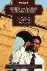 Inside the Indian Business Mind: A Tactical Guide for Managers by Katherine C. Zubko, Raj R. Sahay (Hardback, 2010)