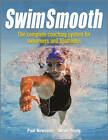 Swim Smooth: The Complete Coaching System for Swimmers and Triathletes by Paul S. Newsome, Adam Young (Paperback, 2012)