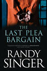 The Last Plea Bargain by Randy Singer (Paperback / softback, 2012)