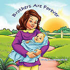 Brothers Are Forever by Wendy King Sprools (Paperback / softback, 2011)