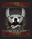 Standing Under Freedom: A Foundation for Personal Empowerment by TheAntiTerrorist (Paperback, 2010)