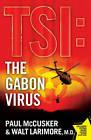 Gabon Virus (Original) by Paul McCusker, Walt Larimore (Paperback / softback, 2009)