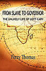 From Slave to Governor: The Unlikely Life of Lott Cary by Perry Thomas (Paperback / softback, 2010)