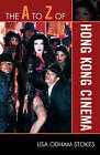 The A to Z of Hong Kong Cinema by Lisa Odham Stokes (Paperback, 2010)