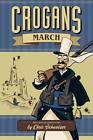 Crogan's March by Chris Schweizer (Hardback, 2010)