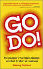 Go Do!: For People Who Have Always Wanted to Start a Business by Jeremy Harbour (Paperback, 2012)