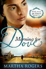 Morning for Dove by Martha Rogers (Paperback / softback, 2010)