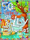 50 Utterly Silly Stories by Miles Kelly Publishing Ltd (Paperback, 2012)