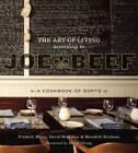 The Art of Living According to Joe Beef: A Cookbook of Sorts by David Chang, Meredith Erickson, David McMillan, Frederic Morin (Hardback, 2011)