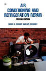 Air Conditioning and Refrigeration Repair by Roger A. Fischer (Paperback, 1989)