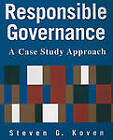 Responsible Governance: A Case Study Approach by Steven G. Koven (Paperback, 2008)