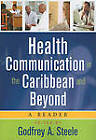 Health Communication in the Caribbean and Beyond by University of the West Indies Press (Paperback, 2011)
